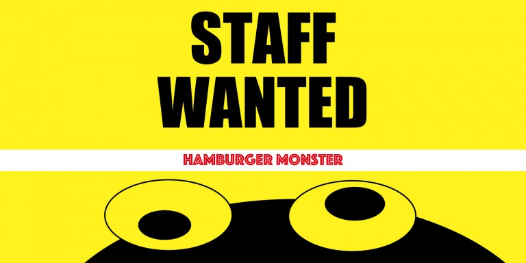 "STAFF WANTED at ""Hamburger Monster"""